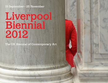 Liverpool Biennial 2012: the UK Biennial of Contemporary Art