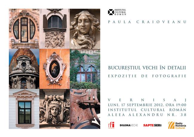 """Paula Craioveanu """"Bucureștiul vechi în detalii""""@ Institutul Cultural Român, București"""