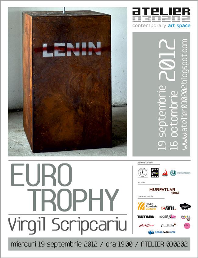 """Virgil Scripcariu """"EURO TROPHY"""" @ ATELIER 030202, București"""