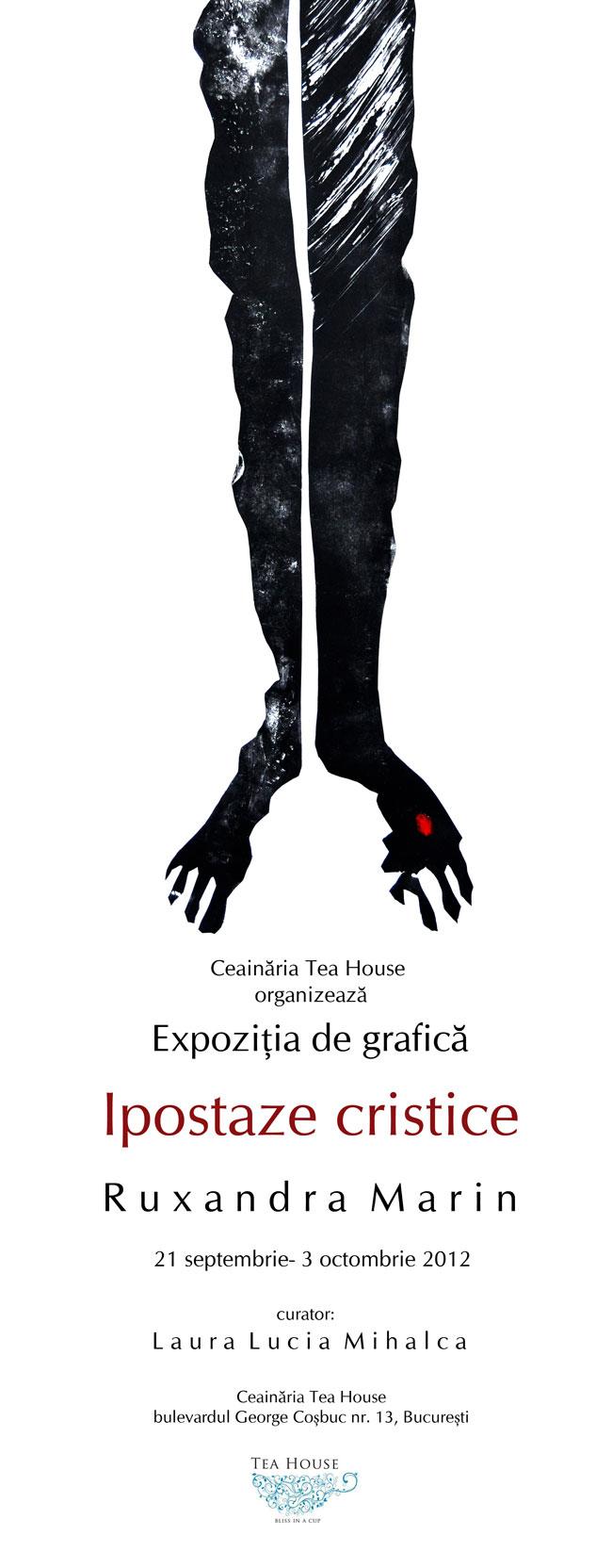 """Ruxandra Marin """"Ipostaze cristice"""" @ Ceainaria Tea House, București"""