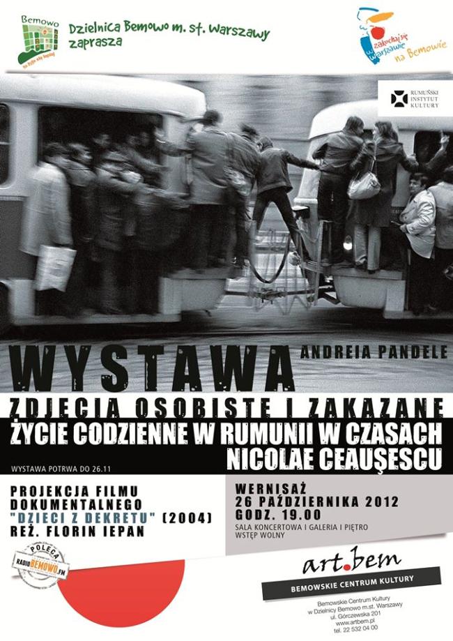 """Andrei Pandele """"Fotografii interzise şi imagini personale. Viaţa de zi cu zi în vremea lui Nicolae Ceauşescu"""" @ Centrul Cultural Bemowo, Varşovia"""