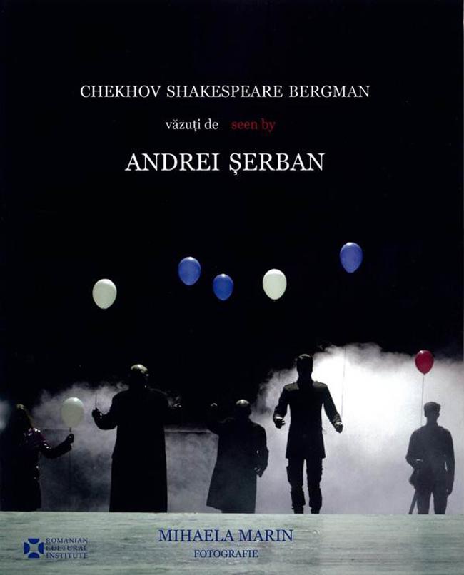 Cehov, Shakespeare, Bergman văzuți de/seen by Andrei Șerban