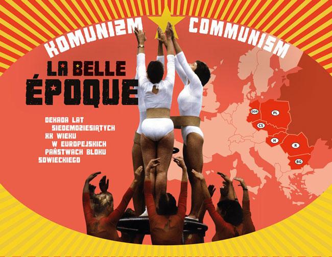 """""""Comunismul – La belle époque"""". Rememorare şi analiză a vieţii cotidiene în statele fostului bloc comunist în anii '70 @ Varşovia"""