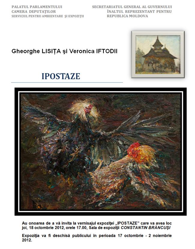 """Gheorghe LISIȚA şi Veronica IFTODII """"IPOSTAZE"""" @ Sala de expoziţii CONSTANTIN BRÂNCUŞI, Palatul Parlamentului"""