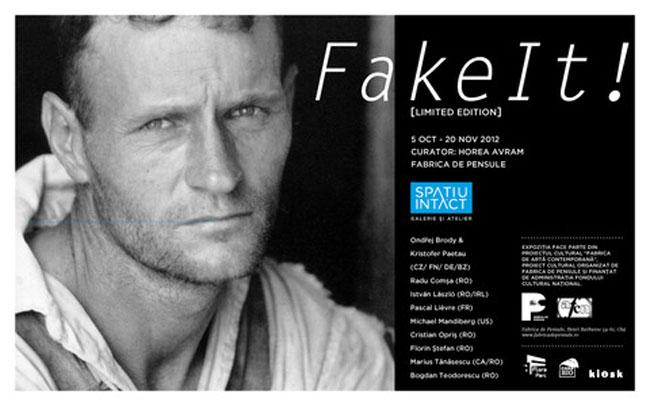 """Fake It! (Limited Edition)"" @ Spațiu Intact, Fabrica de pensule, Cluj"