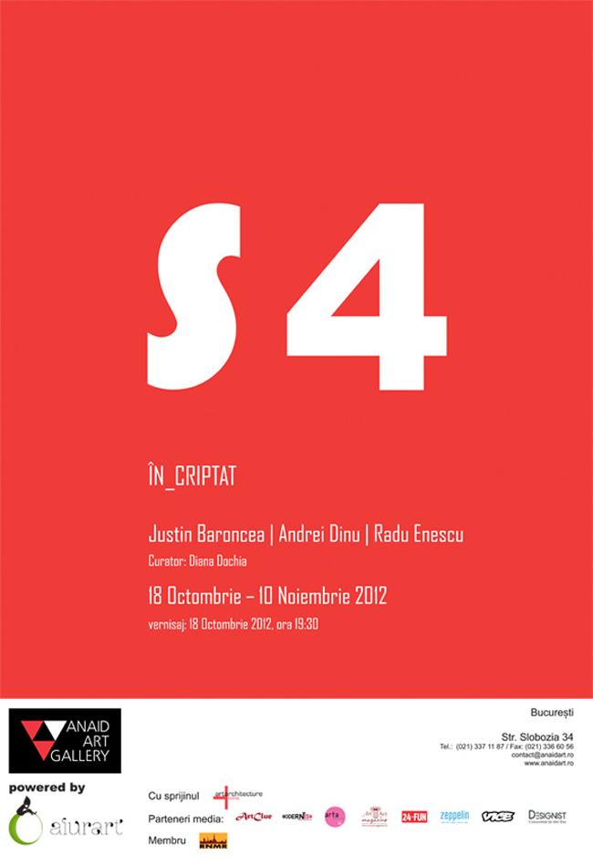"""S4"" IN_CRIPTAT Justin Baroncea, Andrei Dinu, Radu Enescu @ Anaid Art Gallery"