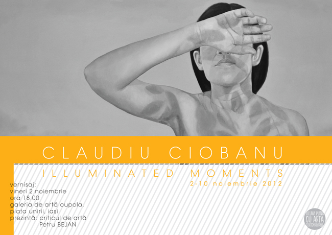 "Claudiu Ciobanu ""Illuminated Moments"" @ Galeria de artă Cupola, Iaşi"