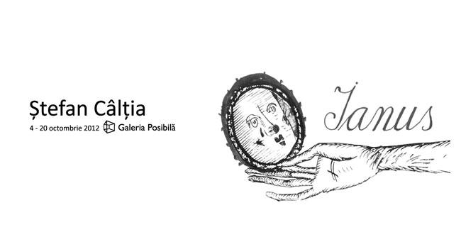 """""""Șapte povești cu Ștefan Câlția"""" capitolul 4 – Ianus @  Galeria Posibilă"""