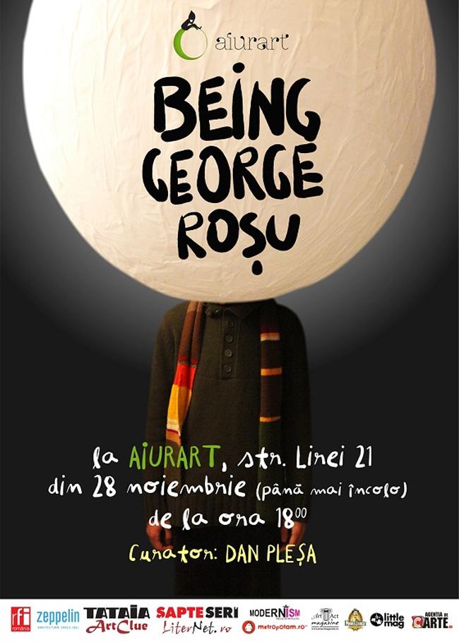 Being George Roşu @ aiurart, București