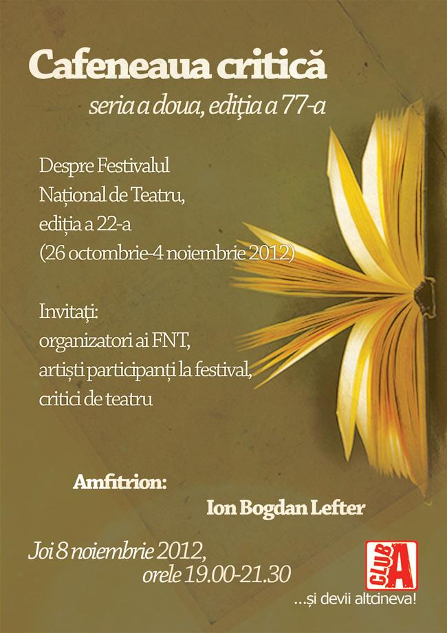 Despre Festivalul Național de Teatru 2012 la Cafeneaua critică