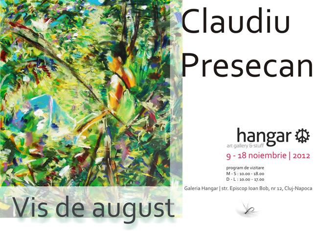 """Claudiu Presecan """"Vis de august"""" @ Galeria Hangar, Cluj"""