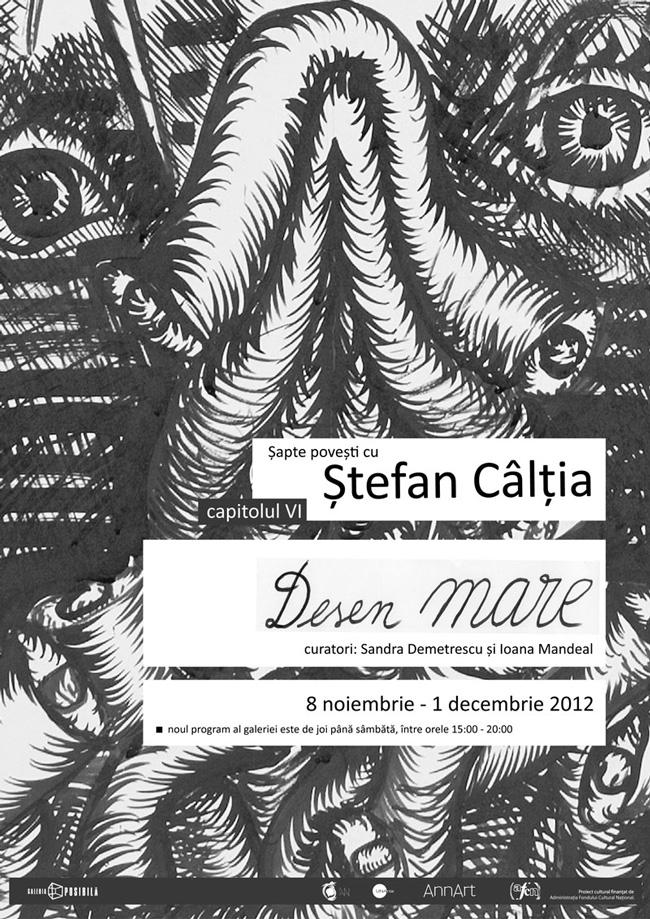 Șapte povești cu Ștefan Câlția – vernisaj capitolul VI, Desen Mare @ Galeria Posibilă, București