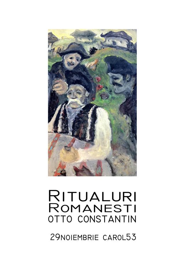 Ritualuri Românești, expoziție de pictură și sculptură @ Carol 53 București
