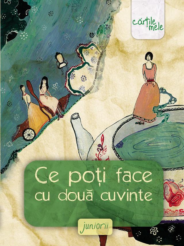 """Volumul """"Ce poţi face cu două cuvinte – Juniorii"""" sau cum se nasc magicienii @ Editura Art"""