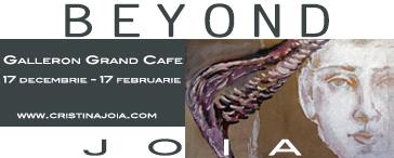 """Cristina Joia """"BEYOND"""" @ Grand Café Galleron, București"""