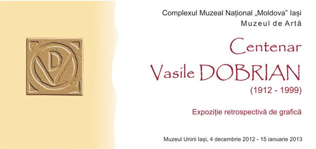 """EXPOZIȚIA DE GRAFICĂ """"CENTENAR VASILE DOBRIAN"""" @ Muzeul de Artă, Iași"""