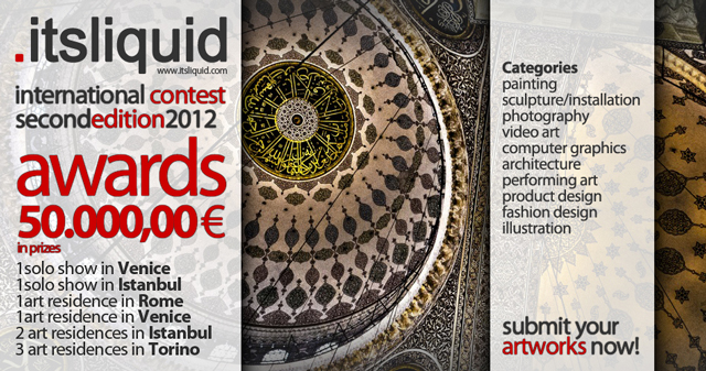 It's LIQUID International Contest – Second Edition 2012, enter to win a solo show in Venice and Istanbul
