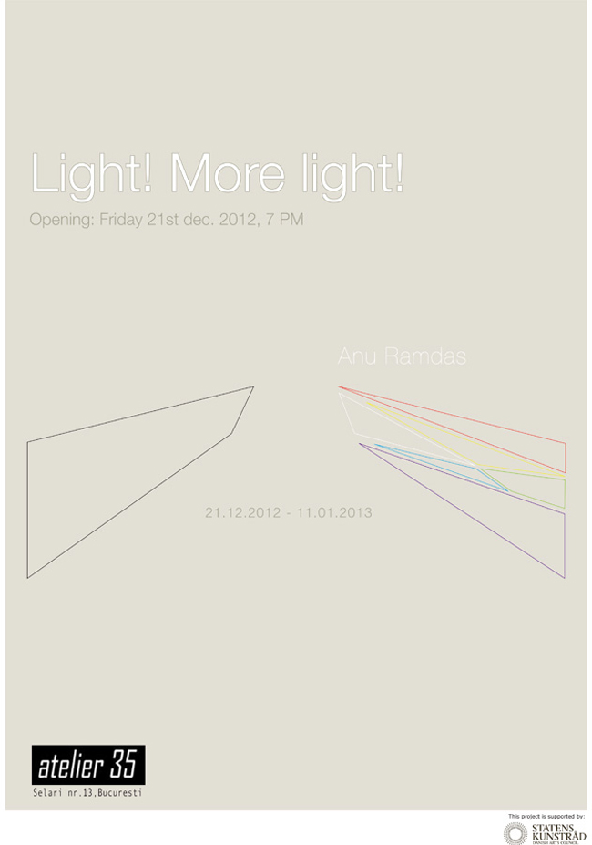 "Anu Ramdas, ""Light! More light!"" @ Atelier 35"