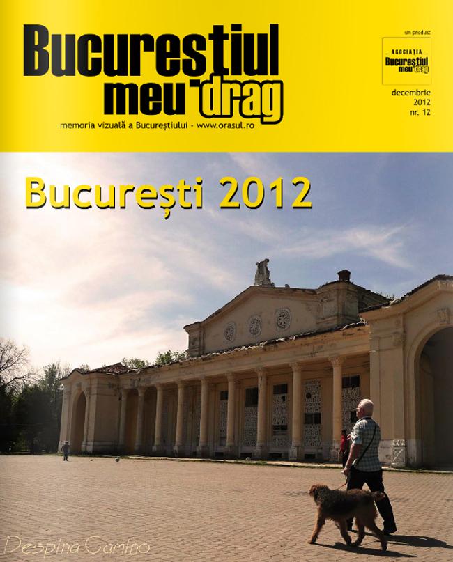 """Numărul 12 al revistei """"Bucureștiul meu drag"""" vă așteaptă să-l rasfoiți"""