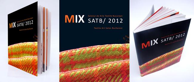 Catalogul MIX Salonul de Arte Textile, Bucureşti / 2012