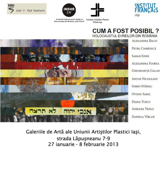 """Expoziţia """"Cum a fost posibil? Holocaustul evreilor din România"""" @ Galeriile de Artă ale Uniunii Artiștilor Plastici Iași"""