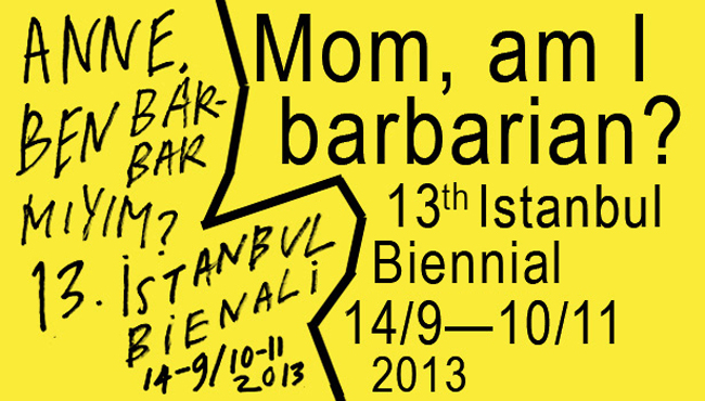 The 13th Istanbul Biennial: Mom, am I barbarian?