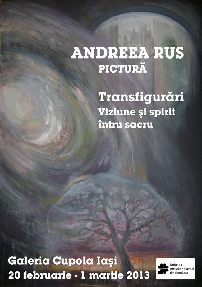 """Andreea Rus, """"Transfigurări – Viziune și Spirit întru sacru"""" @ Galeriile de Artă """"Cupola"""", Iași"""