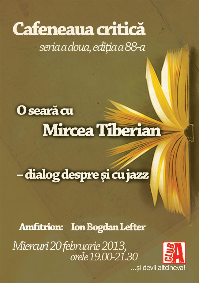 """Mircea Tiberian la """"Cafeneaua critică"""""""