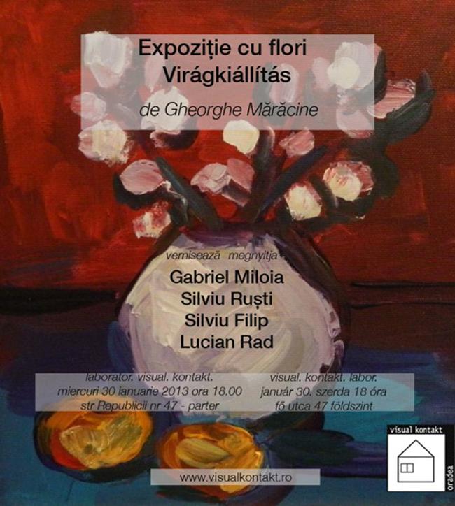 """Gheorghe Mărăcine """"Expoziţie cu flori"""" @ Asociaţia Visual Kontakt, Oradea"""
