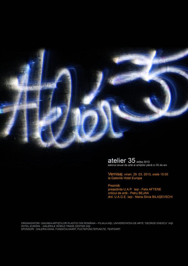 ATELIER 35, 2013 @ Iași