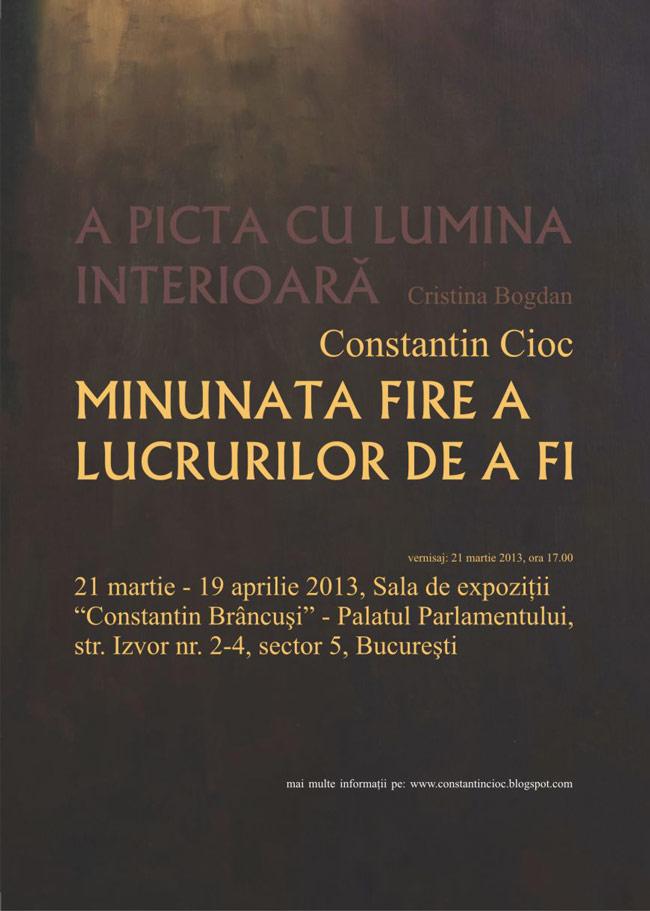 """Constantin Cioc, """"Minunatei firi a lucrurilor de a fi"""" @ Sala de expoziţii """"Constantin Brâncuşi"""" a Palatului Parlamentului"""