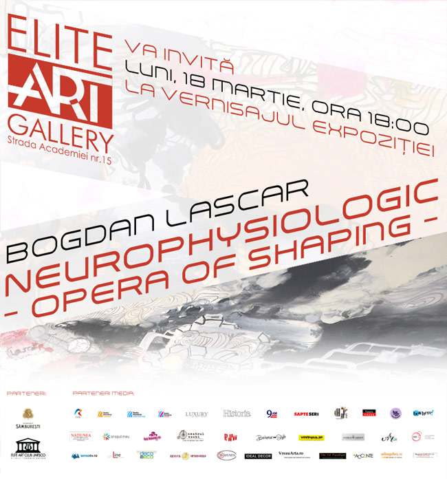 "Bogdan Lascăr, ""Neurophysiologic – Opera of Shaping"" @ ELITE ART GALLERY, București"
