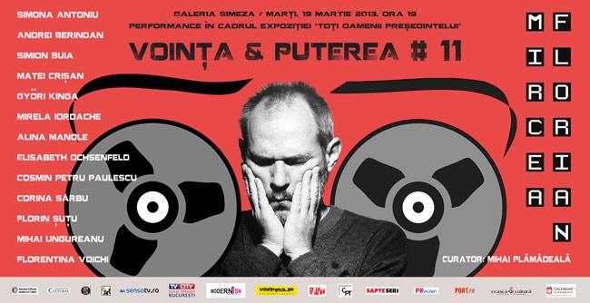 Mircea Florian – Performance: Voinţa & Puterea # 11 @ Galeria Simeza, București