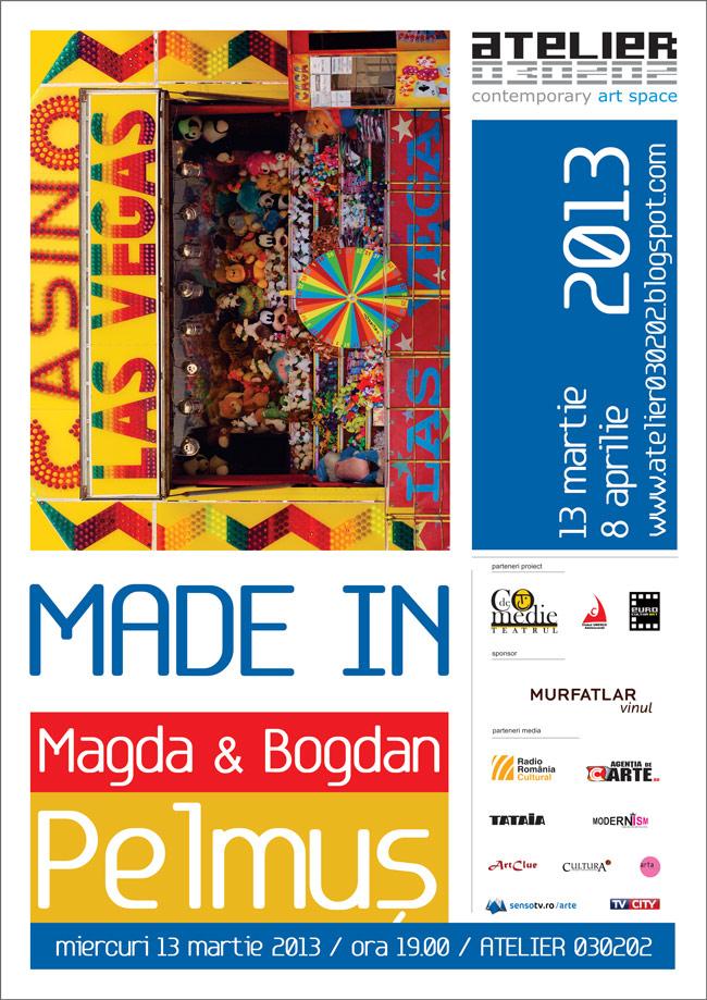 "Magda & Bogdan Pelmuș, ""Made in"" @ ATELIER 030202, București"