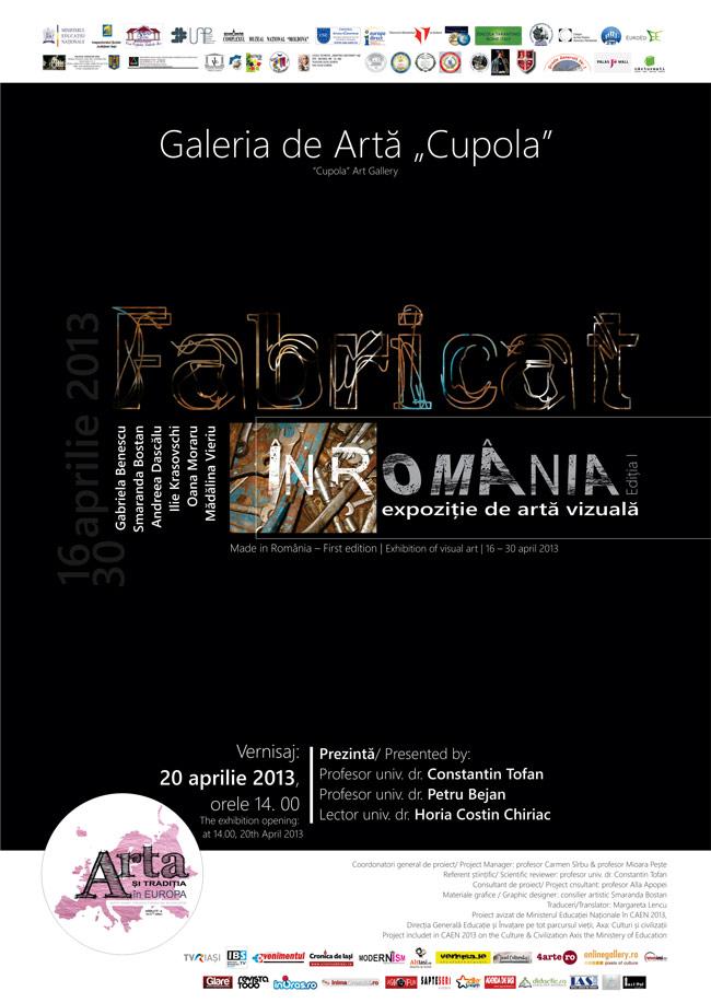 """""""Fabricat în România"""", ediţia I @ Galeria de Artă """"Cupola"""", Iași"""