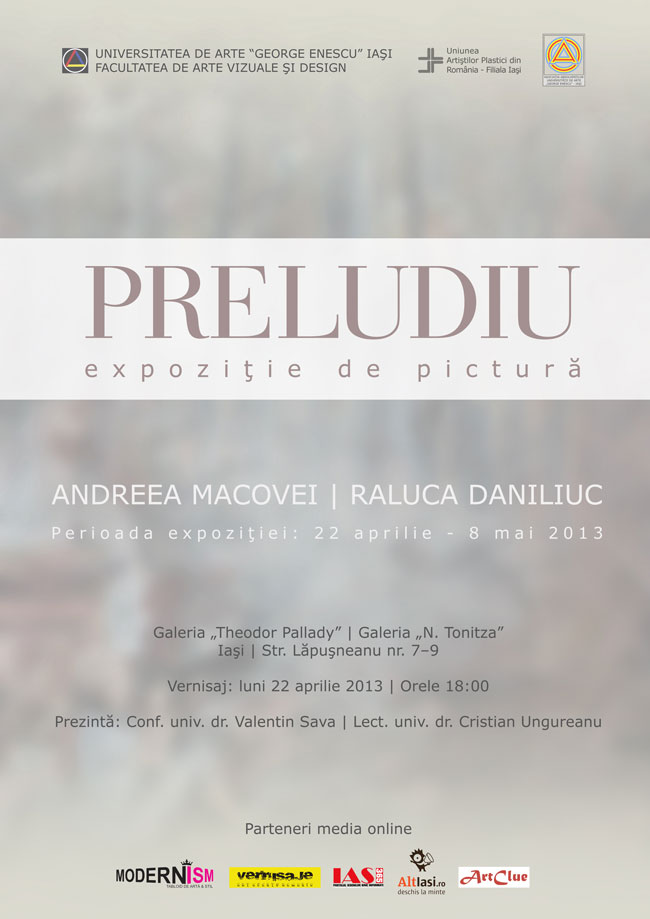 "Andreea Macovei şi Raluca Daniliuc, ""PRELUDIU"", Galeria ""Theodor Pallady"" şi Galeria ""N. Tonitza"", Iași"