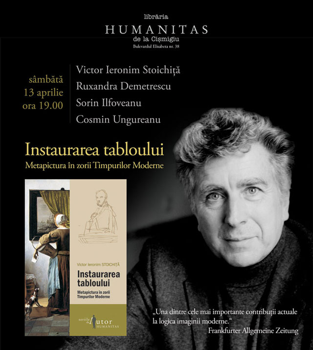 Lansarea volumului Instaurarea tabloului. Metapictura în zorii Timpurilor Moderne @  librăria Humanitas de la Cişmigiu