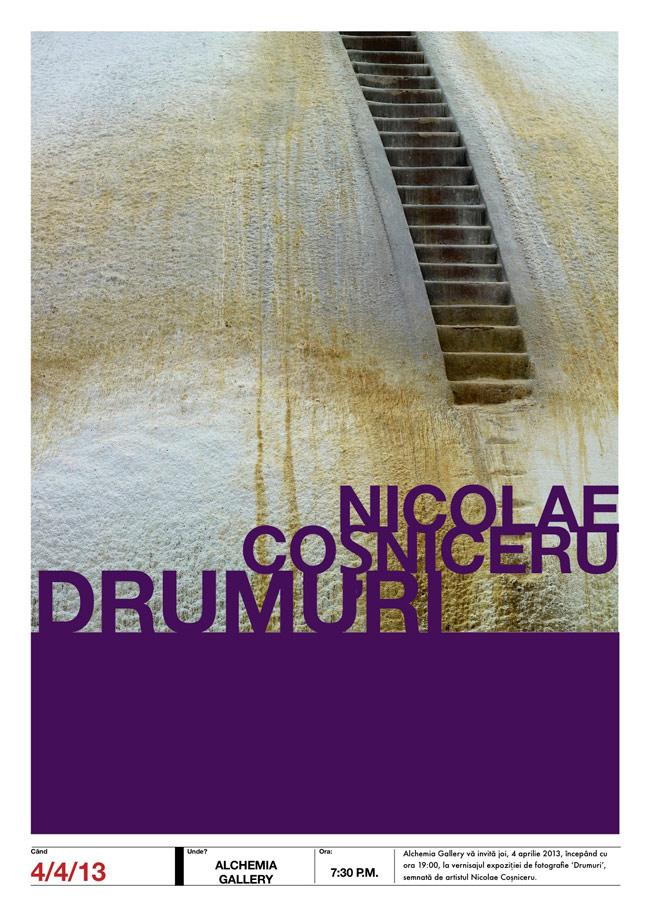 "Nicolae Coșniceru, ""Drumuri"" @ Alchemia Contemporary Art Gallery, București"