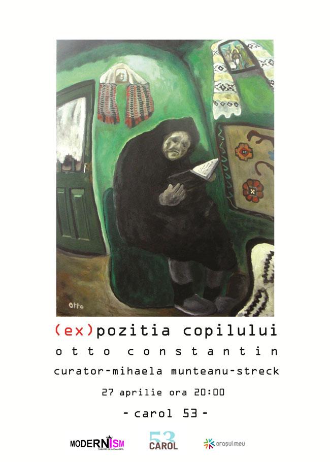 """Otto Constantin, """"(Ex)Poziția Copilului"""" @ Carol 53, București"""