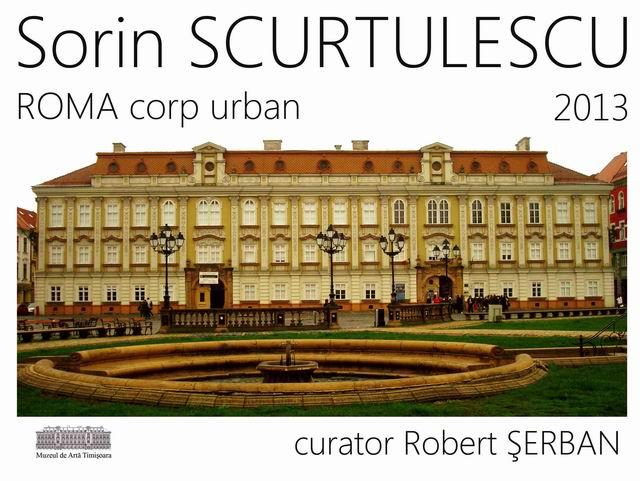 """Sorin Scurtulescu, """"Roma, corp urban"""" @ Muzeul de Artă Timişoara, imagini"""