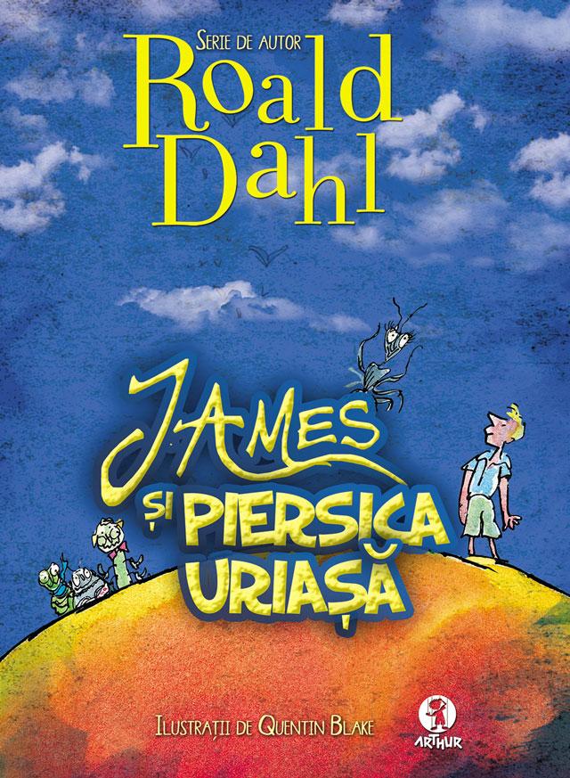 James şi piersica uriaşă de Roald Dahl @ Editura Art