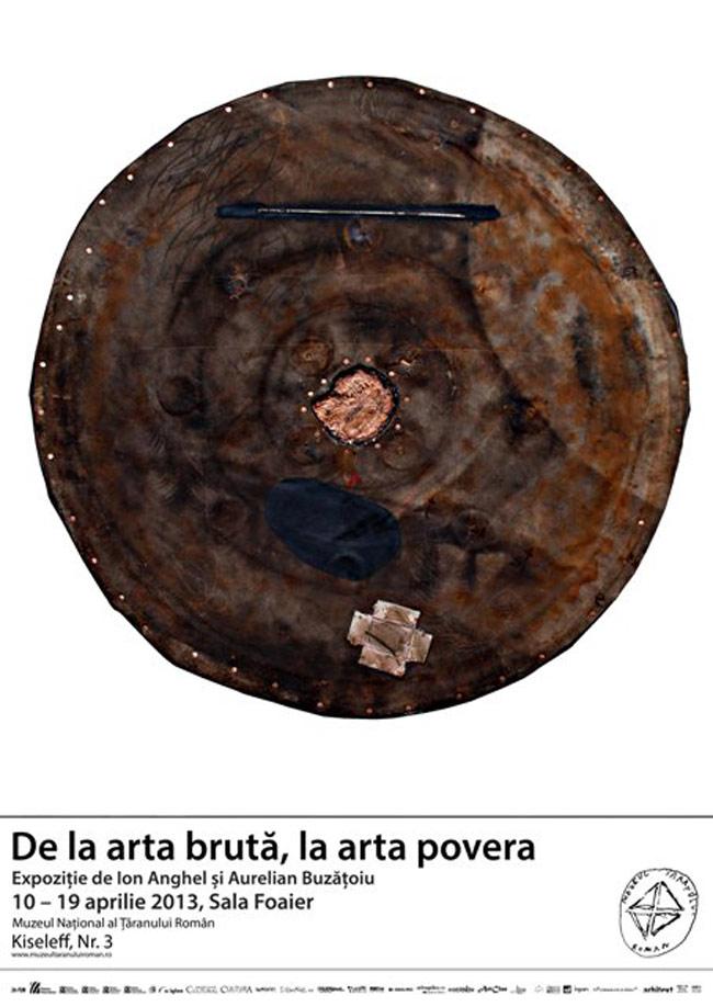 De la arta brută la arta povera sau Dialog peste garduri – Expoziție de Ion Anghel și Aurelian Buzățoiu @ Muzeul Național al Țăranului Român