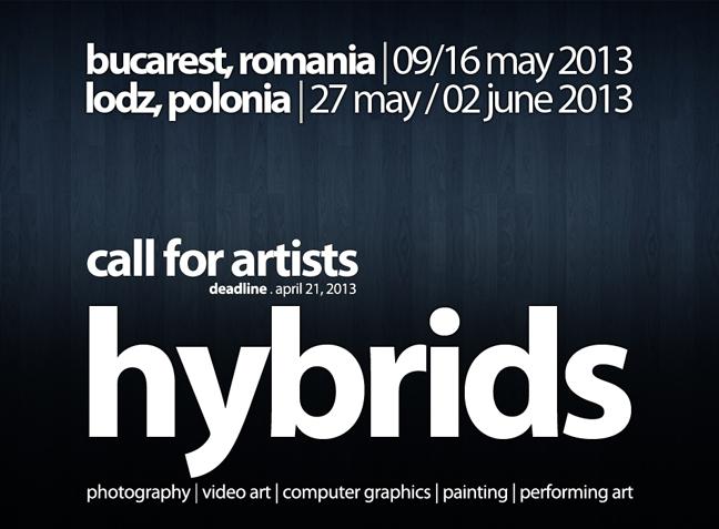HYBRIDS | Bucarest / Łódź 2013 – International Art Exhibition