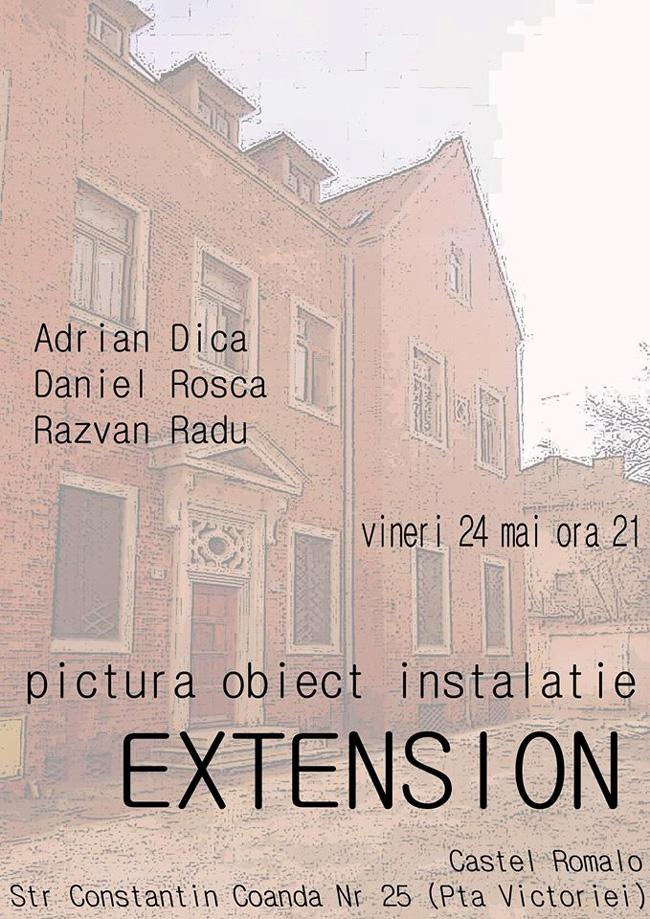 """Adrian Dica, Daniel Rosca-Nastasescu, Razvan Radu, """"Extension"""" @ Castel Romalo, București"""