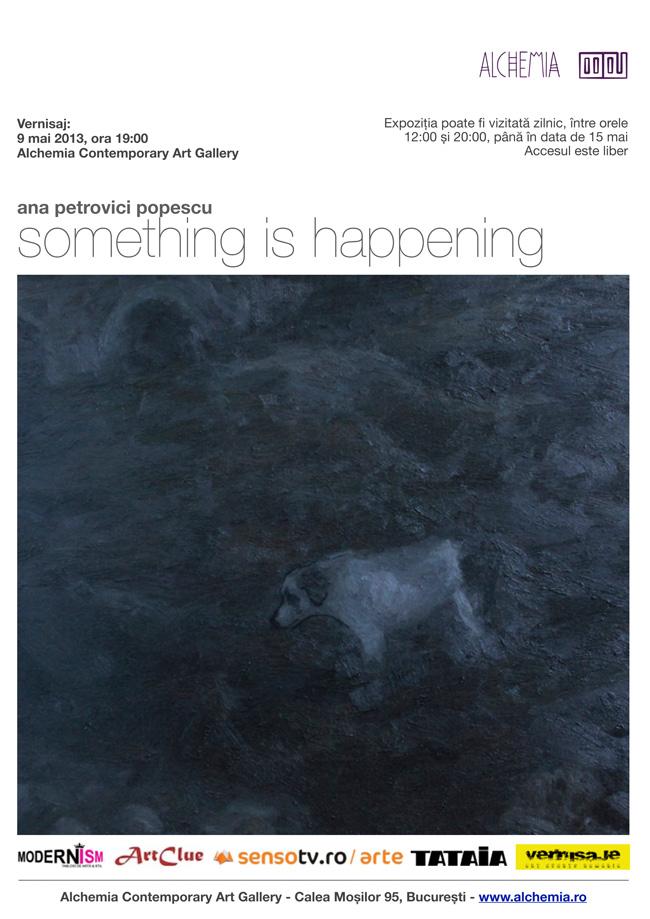 "Ana Petrovici Popescu ""Something Is Happening"" @ Alchemia, București"