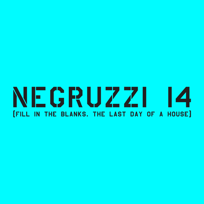 Un eveniment ALERT studio – NEGRUZZI 14 (Fill in the blanks. The last day of a house)