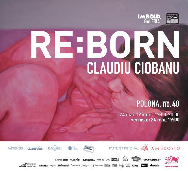 """Claudiu Ciobanu """"Reborn"""" la Noaptea Albă a Galeriilor, la Imbold, București"""