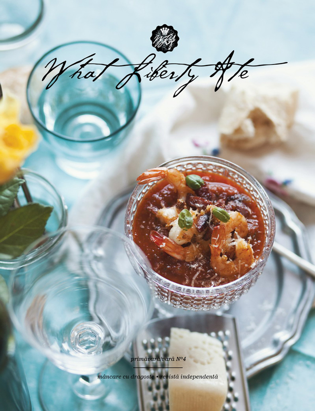 """Lansare numărul 4 """"What Liberty Ate"""", revistă de fotografie culinară conceptuală și styling by Gabriela Iancu"""