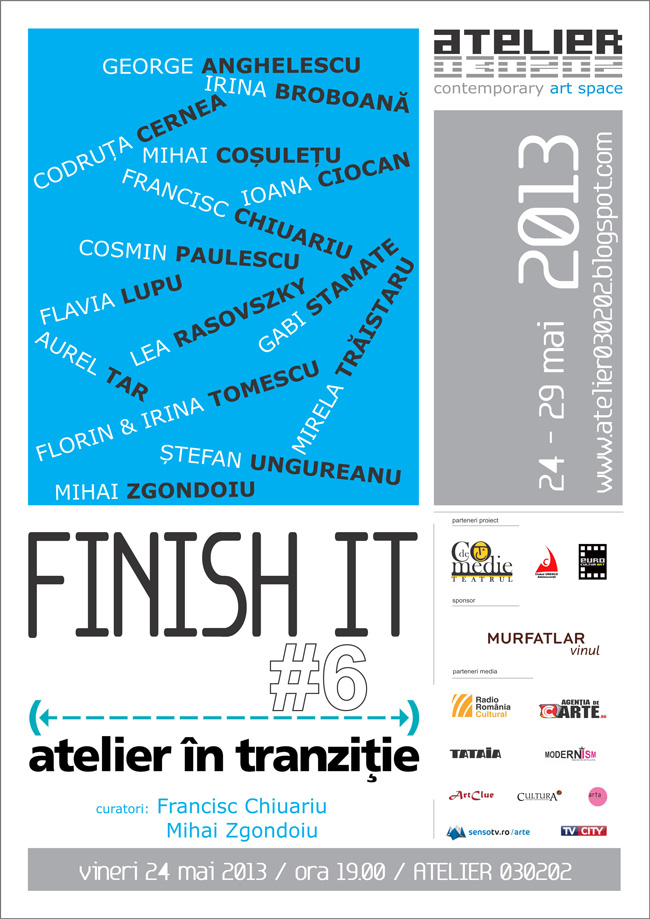 "Atelier în tranziție # 6 ""FINISH IT"" @ ATELIER 030202, București"