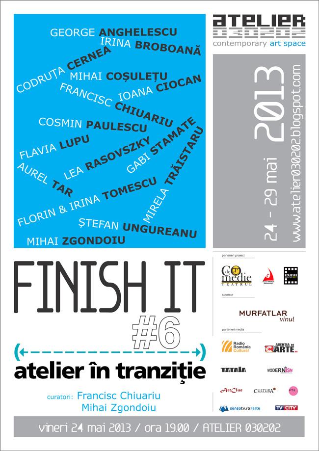 """Atelier în tranziție # 6 """"FINISH IT"""" @ ATELIER 030202, București"""